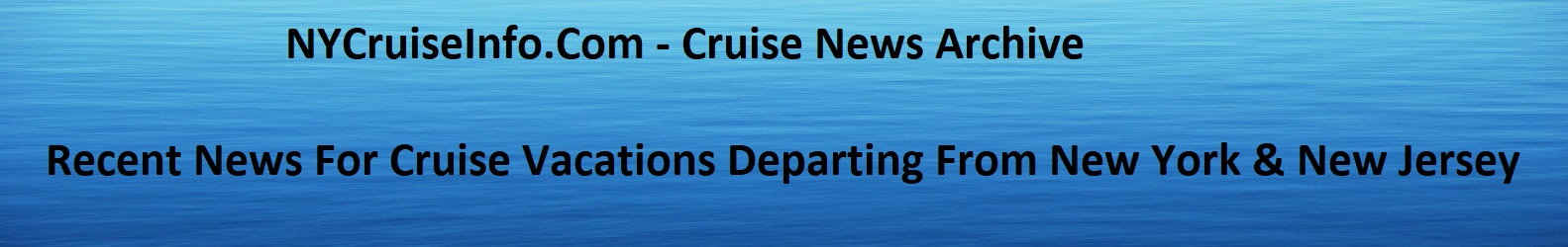 New York New Jersey Cruise News Archives